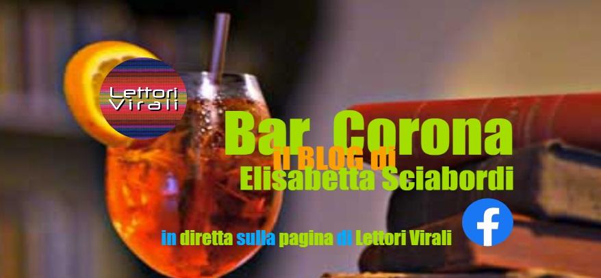 Presentazione - Bar Corona Il Blog di Elisabetta Sciabordi